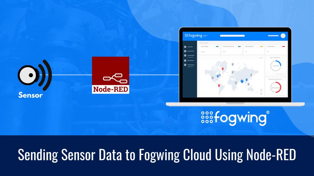 Sending sensor data to Fogwing IIoT Software using Node-RED